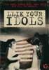 Llik Your Idols DVD