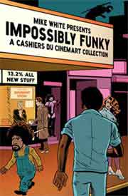 Impossibly Funky A Cashiers du Cinemart Collection